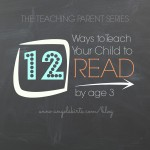 12 Ways to Teach Child to Read by angelskirts.com/blog